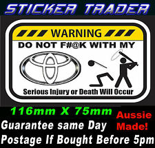 "WARNING DO NOT F#@K WITH MY TOYOTA STICKER 4X4 CANOPY TUB Turbo Diesel 7"" lift"