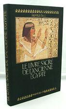 Papyrus d'Ani - Le Livre Sacré de l'Égypte ancienne - Ph. Lebaud - 1987 - TTBE