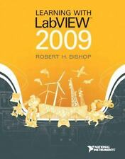 Learning with LabView 2009 by Robert H Bishop - Copyright 2010 Paperback