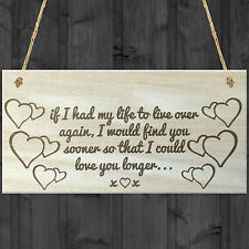 I Would Love You Longer Wooden Hanging Plaque Anniversary Gift Partner Sign