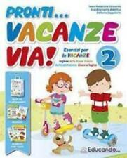 pronti... Vacanze via! vol.2 Libro per le vacanze scuola primaria, EDUCANDO