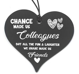 #686 Chance Made Us Colleagues Heart Plaque Sign Friendship FRIEND Gift Thankyou