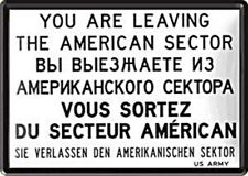 You Are Leaving The American Sector (Berlin). metal postcard / mini-sign   (na)