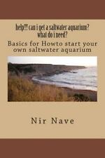 Help!!! Can I Get a Saltwater Aquarium? What Do I Need? : Basics for Howto...