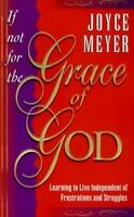 If Not for the GRACE OF GOD  a paperback book by Joyce Meyer FREE SHIPPING