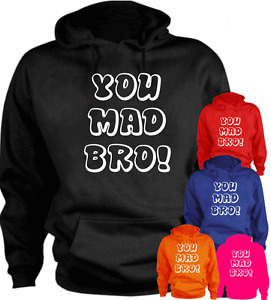 YOU MAD BRO ! Funny  Present Gift New Hoodie