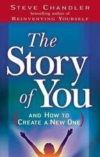 The Story of You: And How to Create a New One, Steve Chandler, Good Condition, B