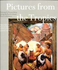 Pictures from the Tropics - Western Artist Dutch Colonial Period in Indonesia