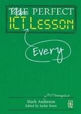Perfect ICT Every Lesson, Good Condition Book, Mark Anderson, ISBN 9781781351031