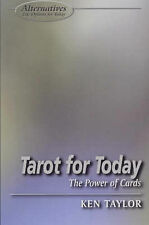Tarot for Today: The Power of Cards (Alternatives Series: Life Options for Today