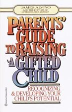Parent's Guide to Raising a Gifted Child: Recognizing and Developing Your