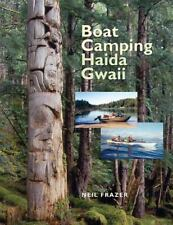 Boat Camping Haida Gwaii: A Small Vessel Guide to the Queen Charlotte Islands