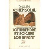 Cohen Solal - Comprendre et soigner son enfant - 1992 - relié