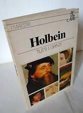 HOLBEIN. TUTTI I DIPINTI, Rizzoli BUR ARTE 1980