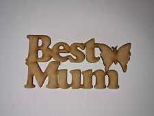 Wooden MDF Laser cut,  Best mum with butterfly, birthday, mother's day, gift