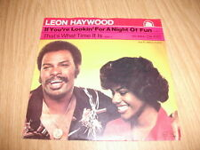 Leon Haywood -If You're Lookin' For A Night Of Fun/That's What..-7""
