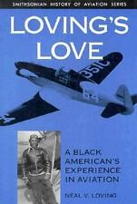 Lovings Love: A Black American's Experiences in Aviation, Neal V. Loving, Good C