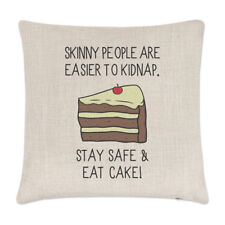Skinny People Are Easier To Kidnap Stay Safe & Eat Cake Cushion Cover - Pillow