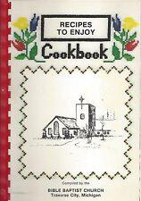 TRAVERSE CITY MI 1984 BIBLE BAPTIST CHURCH COOK BOOK *RECIPES TO ENJOY *MICHIGAN
