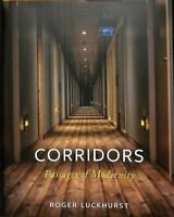 Corridors Passages of Modernity by Roger Luckhurst 9781789140538 | Brand New