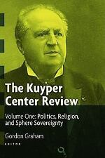 The Kuyper Center Review, Volume One