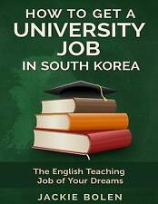 How to Get a University Job in South Korea: The English Teaching Job of your Dre