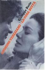 ANONIMO VENEZIANO - LA COSA BUFFA - GIUSEPPE BERTO     ED. CDE 1977