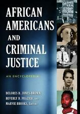 African Americans and Criminal Justice: An Encyclopedia  Hardcover exlib