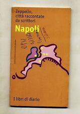 ZEPPELIN, CITTÀ RACCONTATE DA SCRITTORI - NAPOLI # Radiosa Aurora 1997
