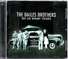 The Bailes Brothers – Oh So Many Years CD (Bear Family 2002) Best of/Hits