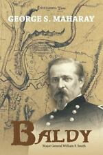 Baldy: Major General William F. Smith (Paperback or Softback)
