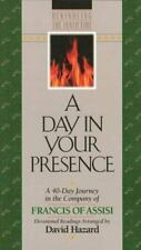 A Day In Your Presence: A 40-Day Journey in the Company of Francis of Assisi (Re