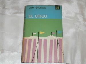 2nd Ed. 1963 - El Circo Juan Goytisolo, Ancora y Delfin Ed Destino Barcelona