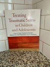 Treating Traumatic Stress in Children and Adolescents : How to Foster Resilience