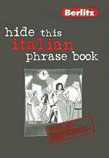 Hide This Italian Phrasebook by APA Editors (2006, Paperback)