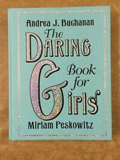 The Daring Book for Girls, Andrea J. Buchanan, Miriam Peskowitz