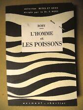 ROBY L'HOMME ET LES POISSONS PÊCHE WESMAEL CHARLIER 1962 ENVOI À CLAUDE ROY