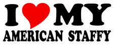 I LOVE MY AMERICAN STAFFY STICKER 200mm decal