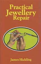 Practical Jewellery Repair by James E. Hickling (Hardback, 1998)