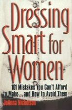 Dressing Smart for Women: 101 Mistakes You Can... by Nicholson, JoAnna Paperback