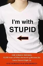 I'm with Stupid: One Man. One Woman. 10,000 Years of Misunderstanding -ExLibrary