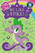 My Little Pony: We Like Spike! (Passport to Reading Level 1)