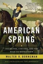 American Spring Lexington, Concord, and the Road to Revolution - Walter Borneman
