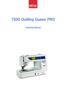 ELNA 7300 Quilting Queen PRO Instructions or Service manual / Parts * on CD/PDF