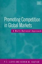 Promoting Competition in Global Markets: A Multi-National Approach (Elgar Monog