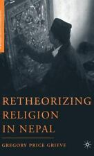 Religion/Culture/Critique: Retheorizing Religion in Nepal by Gregory Price...