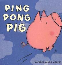 PING PONG PIG (Brand New Paperback Version) Caroline Jayne Church