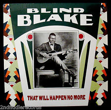 BLIND BLAKE: THAT WILL HAPPEN NO MORE-Mint Blues Album-MONK #MK 331-A TOP COPY!