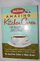 Joey Green's Amazing Kitchen Cures: 1,150 Ways to Prevent and Cure Common Ailmen
