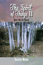 The Spirit of Things II : Here We Go Again by Carole Mann (2014, Hardcover)